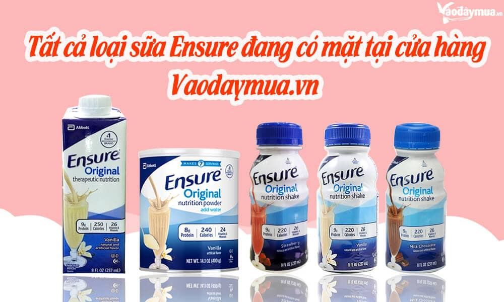 Hiện tại vaodaymua có  2 loại sữa Ensure dạng nước và dạng bột